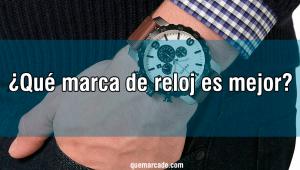 ¿Qué marca de reloj es mejor?