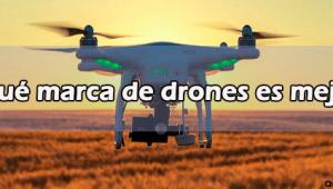 ¿Qué marca de Drones es mejor?
