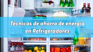 Consejos para ahorrar energía de su refrigerador