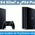 ¿Qué comprar un PS4 Slim o un PS4 Pro?