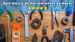 ¿Qué marca de herramientas es mejor?